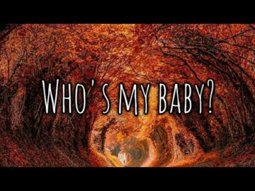 Name - Who's My Baby?